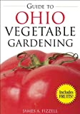 img - for Guide to Ohio Vegetable Gardening (Vegetable Gardening Guides) book / textbook / text book