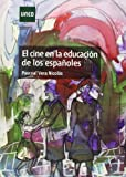 img - for El cine en la educaci n de los espa oles book / textbook / text book