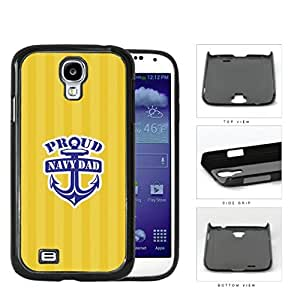 Proud Navy Dad with Blue Anchor and Yellow Stripes Background Samsung Galaxy S4 I9500 Hard Snap on Plastic Cell Phone Case Cover by lolosakes