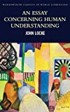An Essay Concerning Human Understanding: Second Treatise of Goverment (Classics of World Literature)