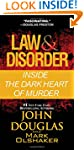 Law & Disorder:: Inside the Dark Hear...