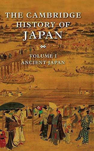 The Cambridge History of Japan, Vol. 1: Ancient Japan (Volume 1)