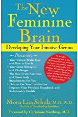 [New Feminine Brain: How Women Can Develop Their Inner Strengths, Genius and Intuition] [Author: Schulz MD Ph.D, Mona Lisa] [February, 2006] Hardcover