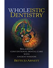 Wholeistic Dentistry: Balancing Conventional Dental Care with Ancient Wisdom