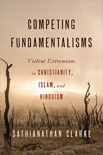 Competing fundamentalisms violent extremism in christianity islam competing fundamentalisms violent extremism in christianity islam and hinduism by clarke fandeluxe Image collections