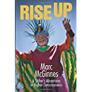 Rise Up: A Stilter's Adventures in Higher Consciousness