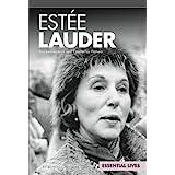 Estée Lauder: Businesswoman and Cosmetics Pioneer: Businesswoman and Cosmetics Pioneer (Essential Lives Set 8)
