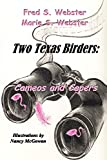 img - for Two Texas Birders: Cameos and Capers book / textbook / text book