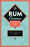Rum Curious: The Indispensable Tasting Guide to the World s Spirit