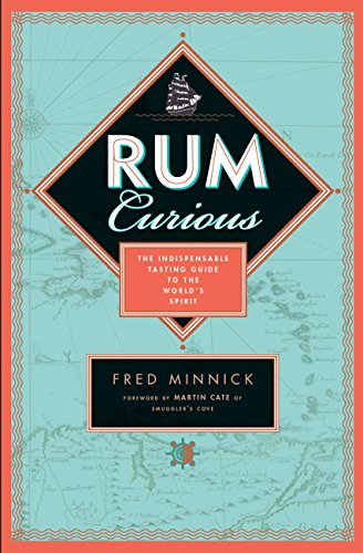 Search : Rum Curious: The Indispensable Tasting Guide to the World's Spirit
