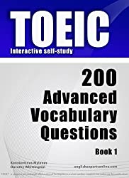 TOEIC Interactive self-study: 200 Advanced Vocabulary Questions. A powerful method to learn the vocabulary you need. (English Edition)