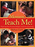 Mommy, Teach Me, Barbara Curtis, 0805444769