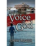 img - for [ The Voice of God By Maness, Larry ( Author ) Paperback 2013 ] book / textbook / text book