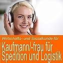 Wirtschafts- und Sozialkunde für Kaufmann / Kauffrau für Spedition und Logistikdienstleistung Hörbuch von Ben Reichgruen Gesprochen von: Daniel Wandelt