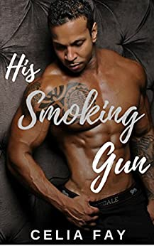 His Smoking Gun: Mafia Vigilante Romance by [Fay, Celia]
