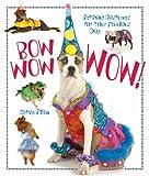 Bow Wow WOW!, Cathie Filian, 160059235X