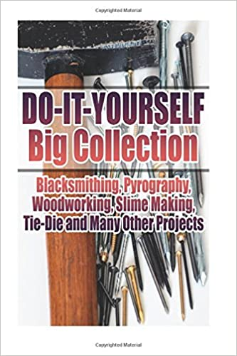 Do it yourself big collection blacksmithing pyrography do it yourself big collection blacksmithing pyrography woodworking slime making tie die and many other projects diy crafts diy books johny crafts solutioingenieria Image collections