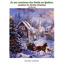 Je me souviens des Noëls au Québec : contes et récits d'antan (French Edition)