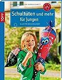 Schultüten und mehr für Jungen: Alles für den Schulanfang (kreativ.kompakt.kids)