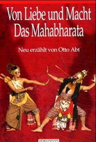 Von Liebe und Macht. Das Mahabharata: Neu erzählt