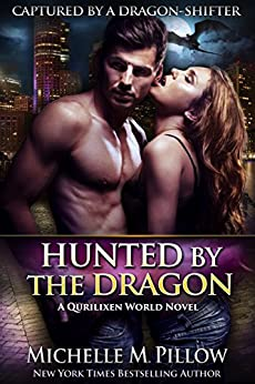 Hunted by the Dragon: A Qurilixen World Novel (Captured by a Dragon-Shifter Book 4) by [Pillow, Michelle M.]
