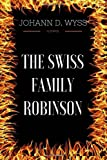 img - for The Swiss Family Robinson: By Johann David Wyss - Illustrated book / textbook / text book