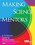 Making Science Mentors : A 10-Session Guide for Middle Grades, Zubrowski, Bernie and Troen, Vivian, 1933531142