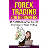 Forex Trading for Beginners - 25 Profit Building Tips that will  Improve your Forex Trading (Forex Strategies,...