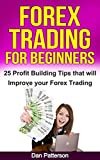 Forex Trading for Beginners - 25 Profit Building Tips that will  Improve your Forex Trading (Forex Strategies, Forex Trading Secrets, Forex Swing Trading)