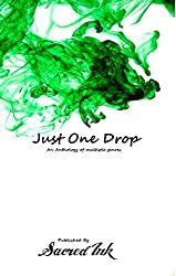 Just One Drop: An Anthology of Multiple Genres