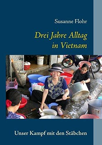 Drei Jahre Alltag in Vietnam: Unser Kampf mit den Stäbchen