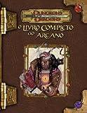 Dungeons E Dragons. O Livro Completo Do Arcano
