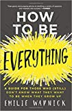 [By Emilie Wapnick ] How to Be Everything: A Guide