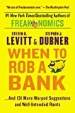 img - for When to Rob a Bank: ...And 131 More Warped Suggestions and Well-Intended Rants book / textbook / text book