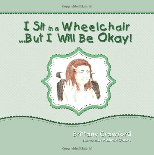 I Sit in a Wheelchair...But I Will Be Okay! ebook