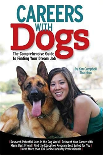 careers with dogs the comprehensive guide to finding your dream job kim campbell thornton 0731360581976 amazoncom books - Jobs With Animals Best Jobs Working With Animals