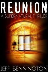 Reunion: A Supernatural Thriller Kindle Edition
