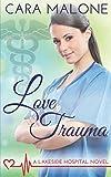Love Trauma (Lakeside Hospital)