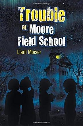 Trouble at Moore Field School