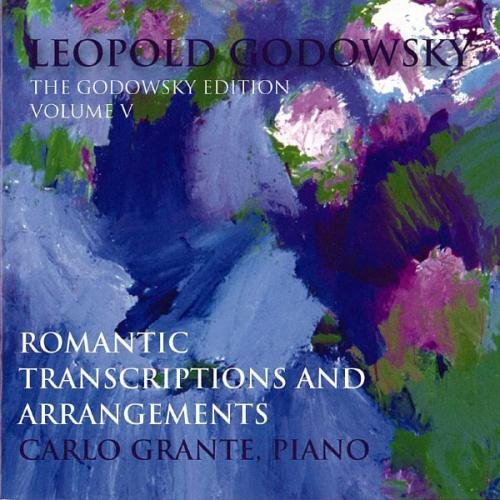 Godowsky Edition Vol. V: Romantic Transcriptions & Arrangements by Leopold Godowsky by Music & Arts Programs