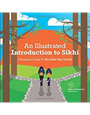 An Illustrated Introduction to Sikhi: A Beginners Guide To The Sikhi Way Of Life