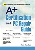 img - for A+ Certification and PC Repair Guide by Pete Moulton (2001-11-05) book / textbook / text book