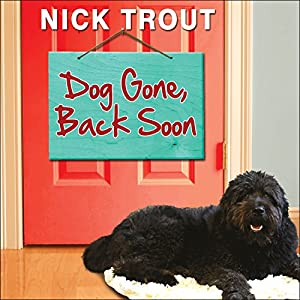 Dog Gone, Back Soon Audiobook