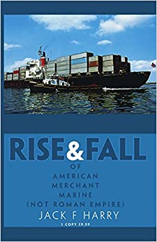 Rise and Fall of American Merchant Marine (Not Roman Empire)
