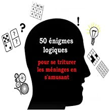 50 énigmes logiques (French Edition)