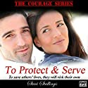 To Protect & Serve, Volume 1 Audiobook by Staci Stallings Narrated by Becky Doughty