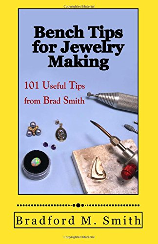 Bench Tips for Jewelry Making: 101 Useful Tips from Brad Smith PDF ePub ebook