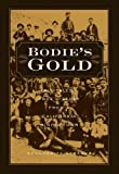img - for Bodie's Gold: Tall Tales and True History from a California Mining Town book / textbook / text book