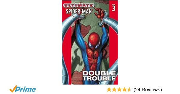 Amazon.com: Ultimate Spider-Man Vol. 3: Double Trouble (9780785108795): Brian Michael Bendis, Mark Bagley: Books