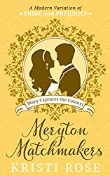 Meryton Matchmakers Book 2: A Modern Pride and Prejudice Variation: Mary Captures Colonel Fitzwilliam